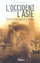 Couverture du livre « L'occident rencontre l'asie : vers un management global » de Daniel Haber et Viviane Yan Qin aux éditions Vuibert