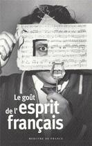 Couverture du livre « Le goût de l'esprit français » de Collectif aux éditions Mercure De France