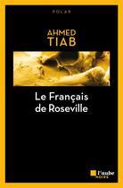Couverture du livre « Le Francais de Roseville » de Ahmed Tiab aux éditions Editions De L'aube