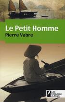 Couverture du livre « Le petit homme » de Pierre Vabre aux éditions Les Nouveaux Auteurs