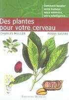 Couverture du livre « Des plantes pour votre cerveau » de Peggy Sastre et Charles Muller aux éditions Medicis