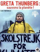 Couverture du livre « Greta Thunberg : sauvons la planète ! » de Elise Fontenaille aux éditions Oskar