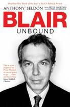 Couverture du livre « Blair Unbound » de Anthony Seldon aux éditions Simon And Schuster Uk