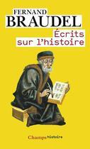 Couverture du livre « Ecrits sur l'histoire » de Fernand Braudel aux éditions Flammarion