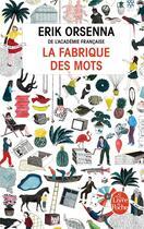 Couverture du livre « La fabrique des mots » de Erik Orsenna aux éditions Lgf