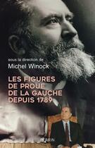 Couverture du livre « Les figures de proue de la Gauche depuis 1789 » de Michel Winock aux éditions Perrin