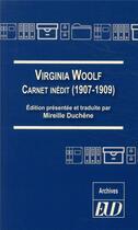 Couverture du livre « Virginia Woolf ; carnet inédit (1907-1909) » de Mireille Duchene aux éditions Pu De Dijon