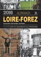 Couverture du livre « Almanach de Loire-Forez (édition 2018) » de Gerard Bardon et Olivier Grandjean et Lucienne Delille aux éditions Communication Presse Edition