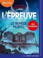 Couverture du livre « L'epreuve 3 - le remede mortel » de James Dashner aux éditions Audiolib