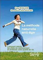 Couverture du livre « Methode naturelle anti-age » de Guy Roulier aux éditions Dangles