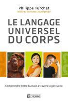 Couverture du livre « Le langage universel du corps » de Philippe Turchet aux éditions Editions De L'homme