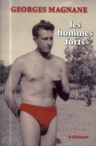 Couverture du livre « Les hommes forts » de Georges Magnane aux éditions Le Dilettante