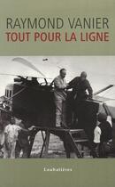 Couverture du livre « Tout pour la ligne » de Raymond Vanier aux éditions Loubatieres