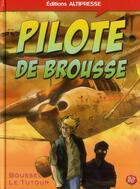 Couverture du livre « Pilote de brousse » de Nicolas Le Tutour et Pierre Boussel aux éditions Altipresse