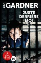 Couverture du livre « Juste derrière moi ; 2 volumes » de Lisa Gardner aux éditions A Vue D'oeil