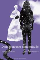 Couverture du livre « Mon pays d'incertitude » de Jeanne Benameur et Maite Grandjouan aux éditions Thierry Magnier