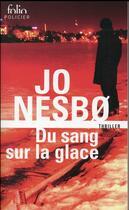 Couverture du livre « Du sang sur la glace » de Jo NesbO aux éditions Gallimard