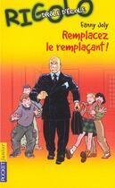 Couverture du livre « Rigolo t.36 ; remplacez le remplaçant » de Fanny Joly aux éditions Pocket Jeunesse