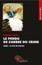 Couverture du livre « Le pendu de l'arbre du crime » de Robert Patte aux éditions Edilivre-aparis
