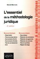 Couverture du livre « L'essentiel de la méthodologie juridique ; 4e édition » de David Bonnet aux éditions Ellipses