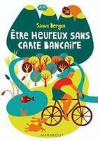 Couverture du livre « Être heureux sans carte bancaire » de Sioux Berger aux éditions Marabout