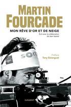 Couverture du livre « Martin Fourcade » de Martin Fourcade et Jean Issartel aux éditions Marabout