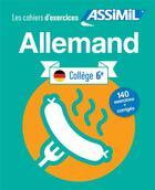 Couverture du livre « Cahier exercices allemand 6e » de Schodel Amirkhosrovi aux éditions Assimil