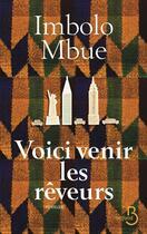 Couverture du livre « Voici venir les rêveurs » de Imbolo Mbue aux éditions Belfond