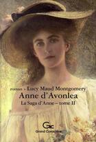 Couverture du livre « La saga d'Anne t.2 ; Anne d'Avonlea » de Lucy Maud Montgomery aux éditions Grand Caractere