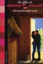 Couverture du livre « Les filles de grand galop t.15 ; une passion pour la vie » de Bonnie Bryant aux éditions Bayard Jeunesse