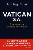 Couverture du livre « Vatican S.A. ; les archives secrètes du Vatican » de Gianluigi Nuzzi aux éditions Hugo Document