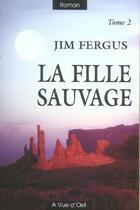 Couverture du livre « La fille sauvage t.2 » de Jim Fergus aux éditions A Vue D'oeil