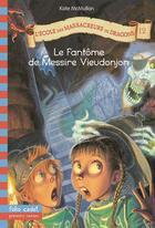 Couverture du livre « L'école des Massacreurs de dragons T.12 ; le fantôme de Messire Vieudonjon » de Kate Hall Mcmullan aux éditions Gallimard-jeunesse