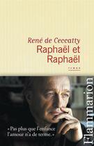 Couverture du livre « Raphaël et Raphaël » de Rene De Ceccatty aux éditions Flammarion