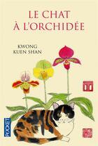 Couverture du livre « Le chat à l'orchidée » de Kwong Kuen Shan aux éditions Pocket