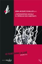 Couverture du livre « L'intervention sociale à l'épreuve des habitants » de Jean-Jacques Schaller aux éditions L'harmattan
