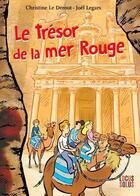 Couverture du livre « Le tresor de la mer rouge » de Christine Le Derout et Joel Legars aux éditions Locus Solus