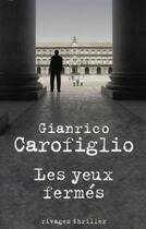 Couverture du livre « Les yeux fermés » de Gianrico Carofiglio aux éditions Rivages