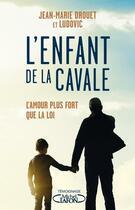 Couverture du livre « L'enfant de la cavale » de Jean-Marie Drouet et Ludovic Drouet aux éditions Michel Lafon