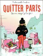 Couverture du livre « Quitter Paris ; vous en rêvez ? je l'ai fait ! » de Mademoiselle Caroline aux éditions Delcourt