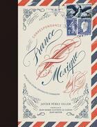 Couverture du livre « Correspondance France-Mexique ; étincelles d'une sensibilité commune » de Javier Perez Siller aux éditions Somogy