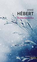 Couverture du livre « Kamouraska » de Anne Hebert aux éditions Points