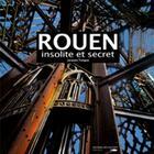 Couverture du livre « Rouen insolite et secret » de Jean Tanguy aux éditions Des Falaises