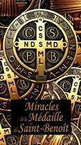 Couverture du livre « Miracles de la médaille de st Benoît » de Collectif aux éditions Benedictines