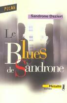 Couverture du livre « Le blues de sandrone » de Sandrone Dazieri aux éditions Metailie