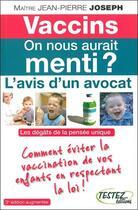 Couverture du livre « Vaccins : on nous aurait menti ? l'avis d'un avocat » de Jean-Pierre Joseph aux éditions Testez Editions