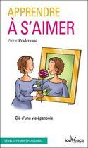Couverture du livre « Apprendre à s'aimer ; clé d'une vie épanouie » de Pierre Pradervand aux éditions Jouvence
