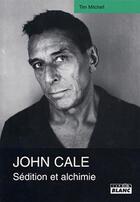 Couverture du livre « John Cale ; sédition et alchimie » de Tim Mitchell aux éditions Camion Blanc