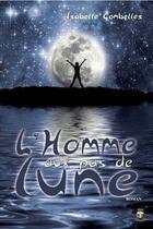 Couverture du livre « L'homme aux pas de lune » de Isabelle Combelles aux éditions Terriciae