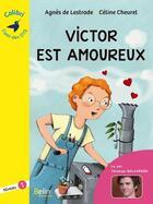 Couverture du livre « Victor est amoureux » de Agnes De Lestrade et Celine Chevrel aux éditions Belin Education